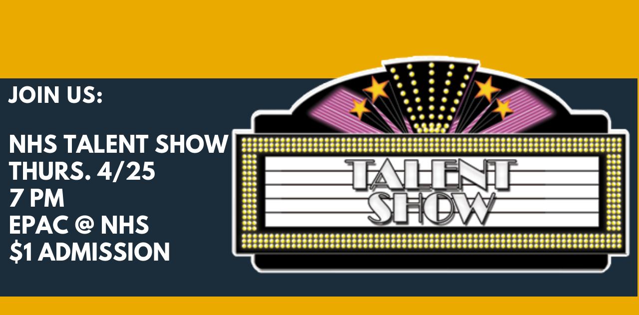Talent Show 4/25 at 7 pm at NHS