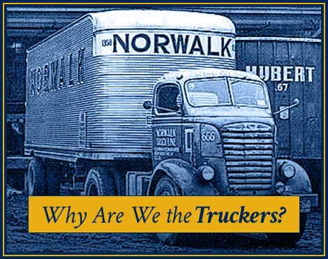 Why are we the Truckers?